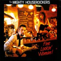 Fine Lookin' Woman — The Mighty Houserockers