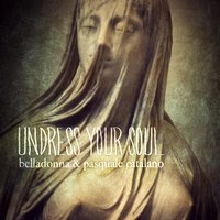 Undress Your Soul — Belladonna & Pasquale Catalano