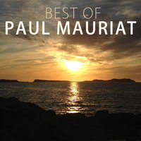 Best Of Paul Mauriat — Paul Mauriat