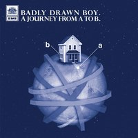 A Journey From A To B — Badly Drawn Boy