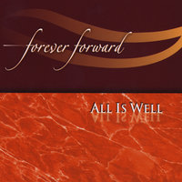 All Is Well — Forever Forward