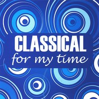 Classical For My Time — The Hit Crew