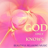 God Only Knows: Beautiful Relaxing Music — сборник