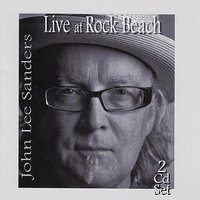 Live At Rock Beach — John Lee Sanders