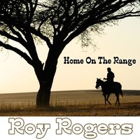 Home On The Range — Roy Rogers