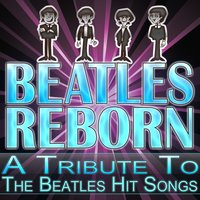 Beatles Reborn - A Tribute To The Beatles Hit Songs — The Hit Nation