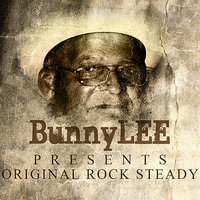 Bunny Striker Lee Presents Original Rocksteady — сборник