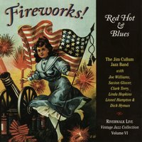 Fireworks! Red Hot & Blues — Lionel Hampton, Joe Williams, Ken Peplowski, Clark Terry, Dick Hyman, Bob Haggart