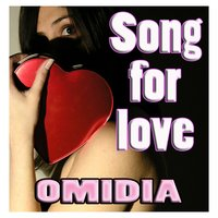 Song for Love — Omidia