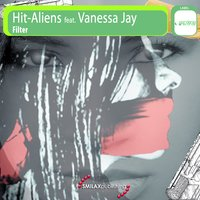 Filter — Hit-Aliens feat. Vanessa Jay