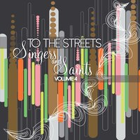 To the Streets: Singers & Saints, Vol. 4 — сборник