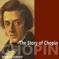 The Story of Chopin — Robert Hardy