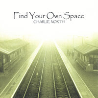 Find Your Own Space — Charlie North