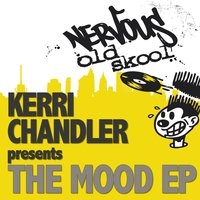 The Mood EP — Kerri Chandler