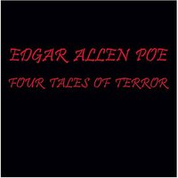 Four Tales Of Terror: unabridged — Edgar Allen Poe, William Dufris, Edgar Allen Poe Read by William Dufris
