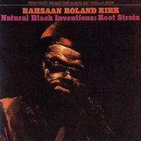 Natural Black Inventions: Root Strata — Roland Kirk