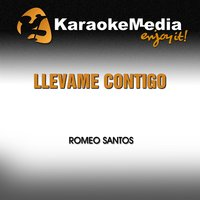 Llevame Contigo [In the Style of Romeo Santos] — Karaokemedia