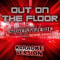 Out on the Floor (In the Style of Dobie Gray) - Single — Ameritz Audio Karaoke
