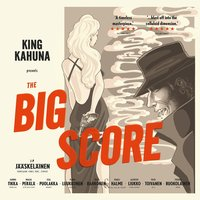 The Big Score — King Kahuna