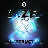 Indestructible — Lazel