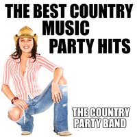 The Best Country Music Party Hits — The Country Party Band