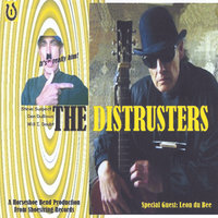 The Distrusters With Leon Dubee — The Distrusters