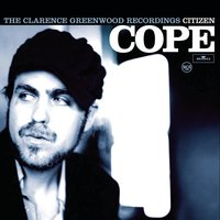 The Clarence Greenwood Recordings — Citizen Cope