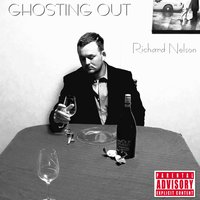 Ghosting Out — Richard Nelson