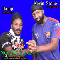No Love (In This World) — Ikonji, Kevin Stone, Kevin Stone, Ikonji