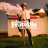 Here We Stand — The Fratellis
