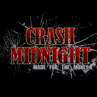 Made for the Money — Crash Midnight