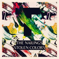 The Nailings Stolen Colors — The Nailings Stolen Colors