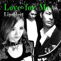 Love for Me — Lipselect