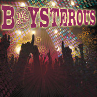 Boysterous — The Boys