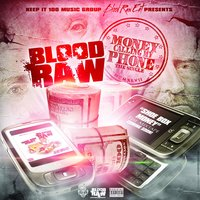 Money Calling My Phone — Blood Raw