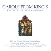 Carols from King's — The Choir Of King's College, Cambridge