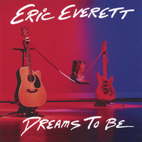 Dreams To Be — Eric Everett