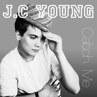 Catch Me — J.C Young