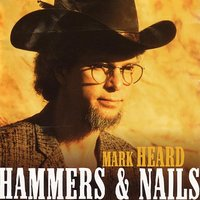 Hammers and Nails — Mark Heard