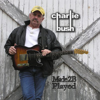 Made2BPlayed — Charlie Bush