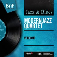 Vendôme — The Modern Jazz Quartet
