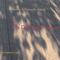 The Defining Moment — Charles Ellsworth Smith