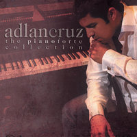 The Pianoforte Collection Volume 1 — Adlan Cruz