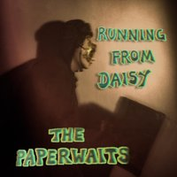 Running from Daisy — The Paperwaits
