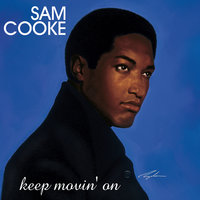 Keep Movin' On — Sam Cooke