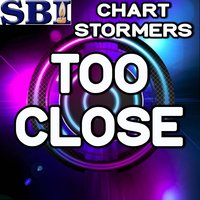 Too Close - Tribute to Wilkinson and Detour City — Chart stormers