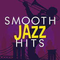 Smooth Jazz Hits — Saxophone Hit Players, Soft Instrumental Music, The Smooth Jazz Players, The Smooth Jazz Players|Saxophone Hit Players|Soft Instrumental Music