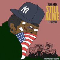 Still Alive (feat. Skyzoo) — Yung Neen