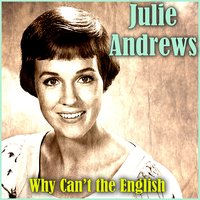 Why Can't the English — Julie Andrews