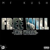 Free Will (This World) — Mf Kush